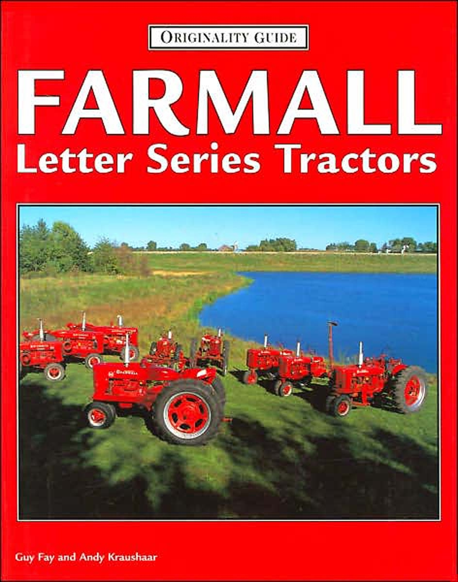 BOOK-- FARMALL LETTER SERIES TRACTORS BY GUY FAY & ANDY KRAUSHAAR