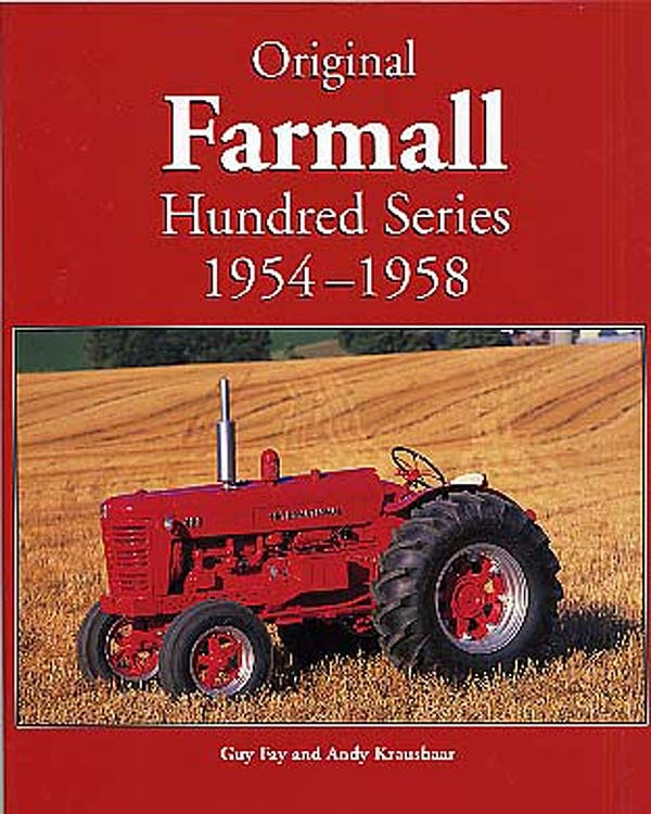 BOOK-- ORIGINAL FARMALL HUNDRED SERIES 1954-1958 BY GUY FAY