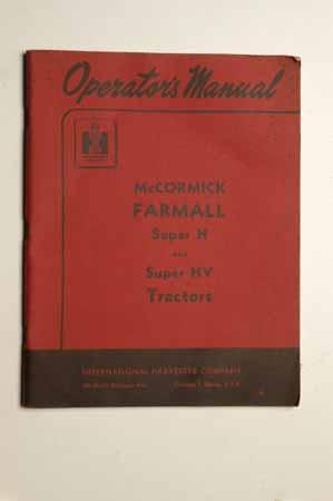 IH Operator's MANUAL McCormick Farmall Super H Super HV Tractors
