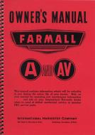 OWNERS MANUAL --- A OPERATORS MANUAL REPRINT ONLY SOMETIMES REFERRED TO AS THE OWNERS MANUAL IS THE MANUAL THAT CAME WITH THE TRACTOR. IT IS THE MANUAL THAT WAS GIVEN TO THE ULTIMATE CONSUMER BY THE MANUFACTURER. IT CAN BE COMPARED TO THE MANUAL YOU RECEIVE IN THE FLOVE BO --- International Applications: FARMALL A, AV