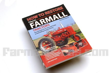 How To Restore Your Classic Farmall Tractor  Book