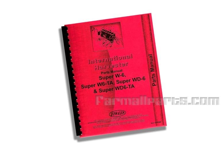 Parts Manual - IH Super W-6, Super W6-TA, Super WD-6 & Super WD6-TA