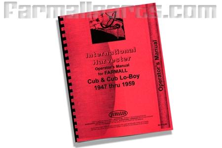 Farmall Cub , Cub Lo-Boy 1947 to 1959 Operators manual