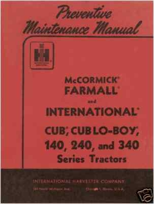 Operators Manual Preventive  Maintenance  IH Cub,+