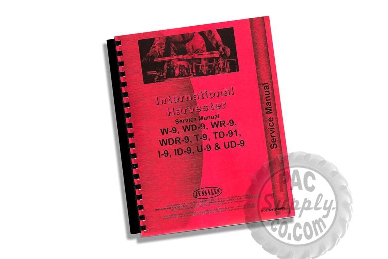 Service Manual - IH W-9, WD-9, WR-9, WDR-9, T-9, TD-91, I-9, ID-9, U-9, & UD-9