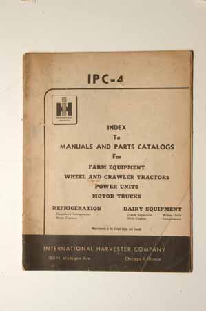 IPC-4 IH MANUAL & parts Catalogs for Farm Equipmen Wheel and Crawler Tractors Power Units, Motor Trucks