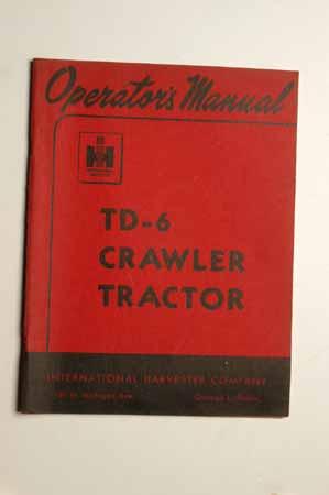 IH  Operator's  MANUAL TD-6 Crawler Tractor