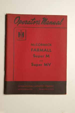 IH Operator's MANUAL McCormick Farmall Super M  and super MV Tractors